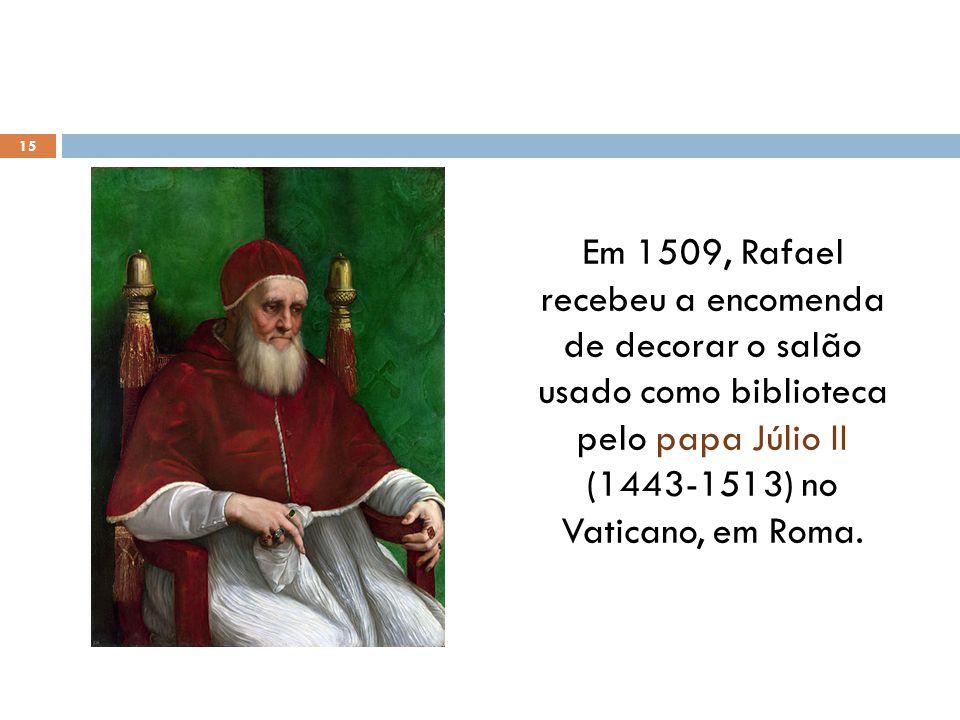 Em 1509, Rafael recebeu a encomenda de decorar o salão usado como biblioteca pelo papa Júlio II (1443-1513) no Vaticano, em Roma. 15