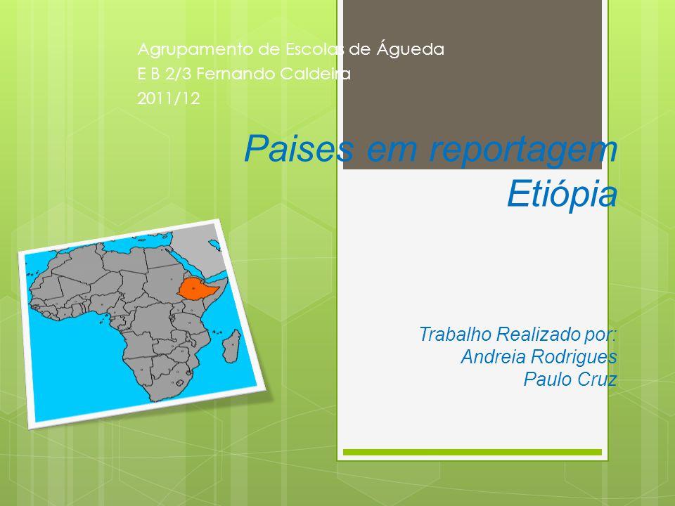 Capital: Adis Abeba 4° 30 N 33° 48 O Cidade mais populosa Adis Abeba Língua oficial Amárico Governo República federal parlamentarista - Presidente Girma Wolde-Giorgis - Primeiro-ministro Meles Zenawi
