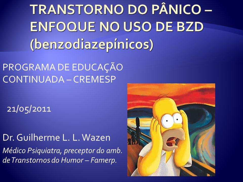 PROGRAMA DE EDUCAÇÃO CONTINUADA – CREMESP 21/05/2011 Dr. Guilherme L. L. Wazen Médico Psiquiatra, preceptor do amb. de Transtornos do Humor – Famerp.