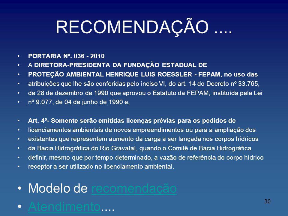 RECOMENDAÇÃO.... PORTARIA Nº. 036 - 2010 A DIRETORA-PRESIDENTA DA FUNDAÇÃO ESTADUAL DE PROTEÇÃO AMBIENTAL HENRIQUE LUIS ROESSLER - FEPAM, no uso das a