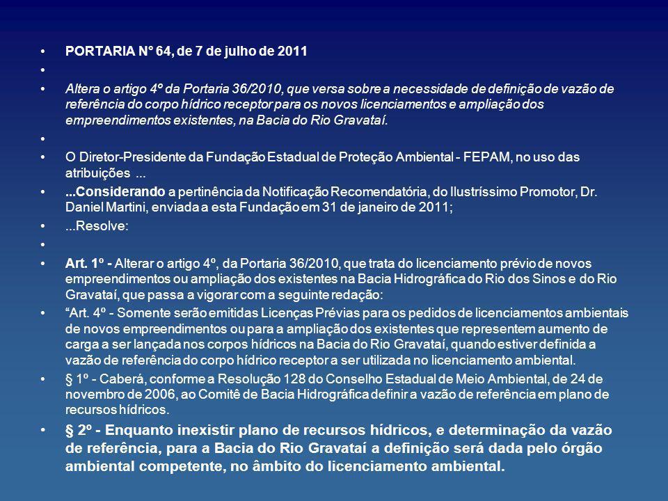 PORTARIA N° 64, de 7 de julho de 2011 Altera o artigo 4º da Portaria 36/2010, que versa sobre a necessidade de definição de vazão de referência do cor