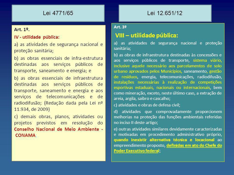 Art. 1º. IV - utilidade pública: a) as atividades de segurança nacional e proteção sanitária; b) as obras essenciais de infra-estrutura destinadas aos