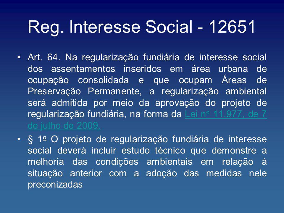 Reg. Interesse Social - 12651 Art. 64. Na regularização fundiária de interesse social dos assentamentos inseridos em área urbana de ocupação consolida