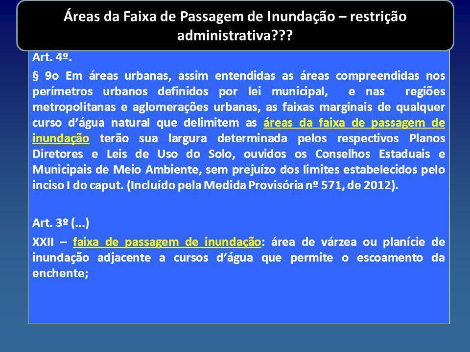Art. 4º. § 9o Em áreas urbanas, assim entendidas as áreas compreendidas nos perímetros urbanos definidos por lei municipal, e nas regiões metropolitan