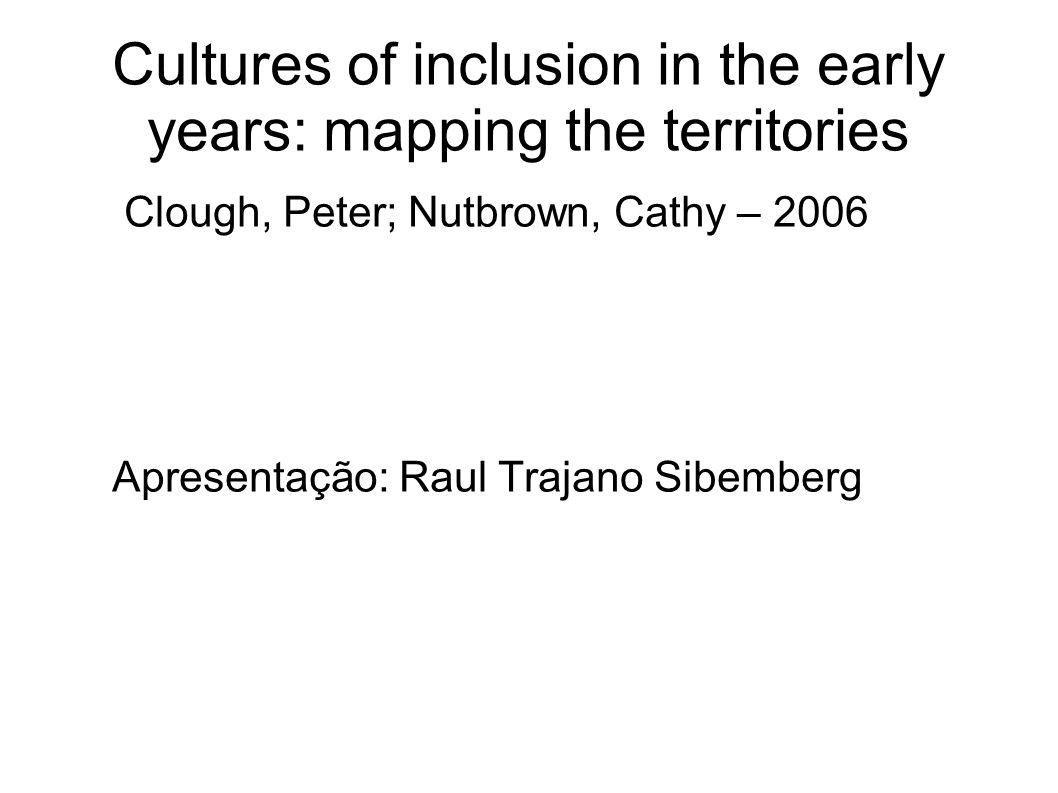 Desirable Outcomes of Nursery Education (SCAA, 1996) – normativa e conflitante com práticas inclusivas.