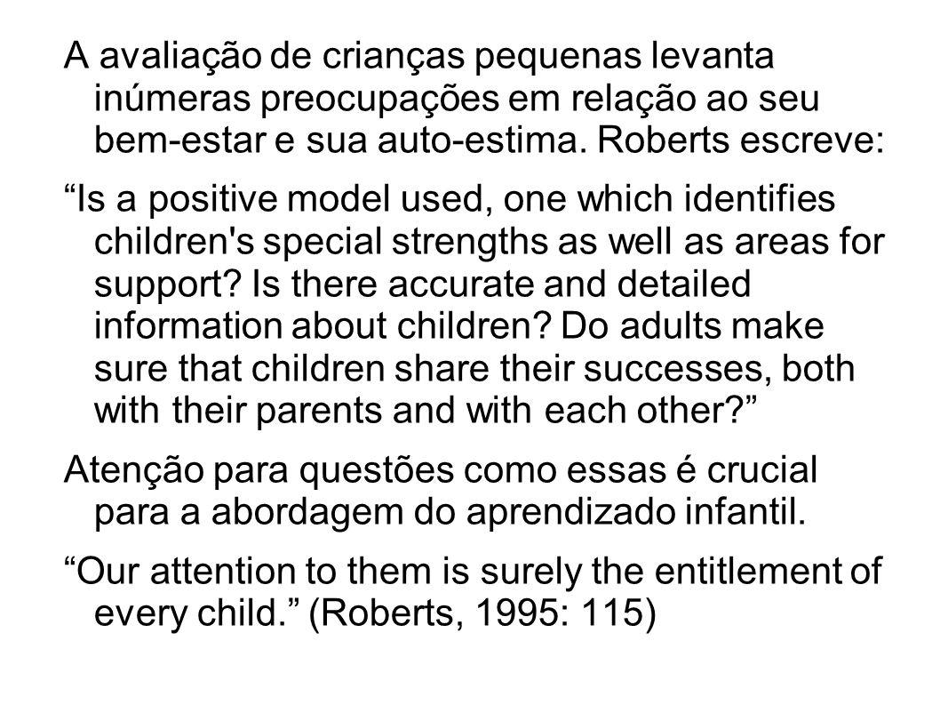 A avaliação de crianças pequenas levanta inúmeras preocupações em relação ao seu bem-estar e sua auto-estima.