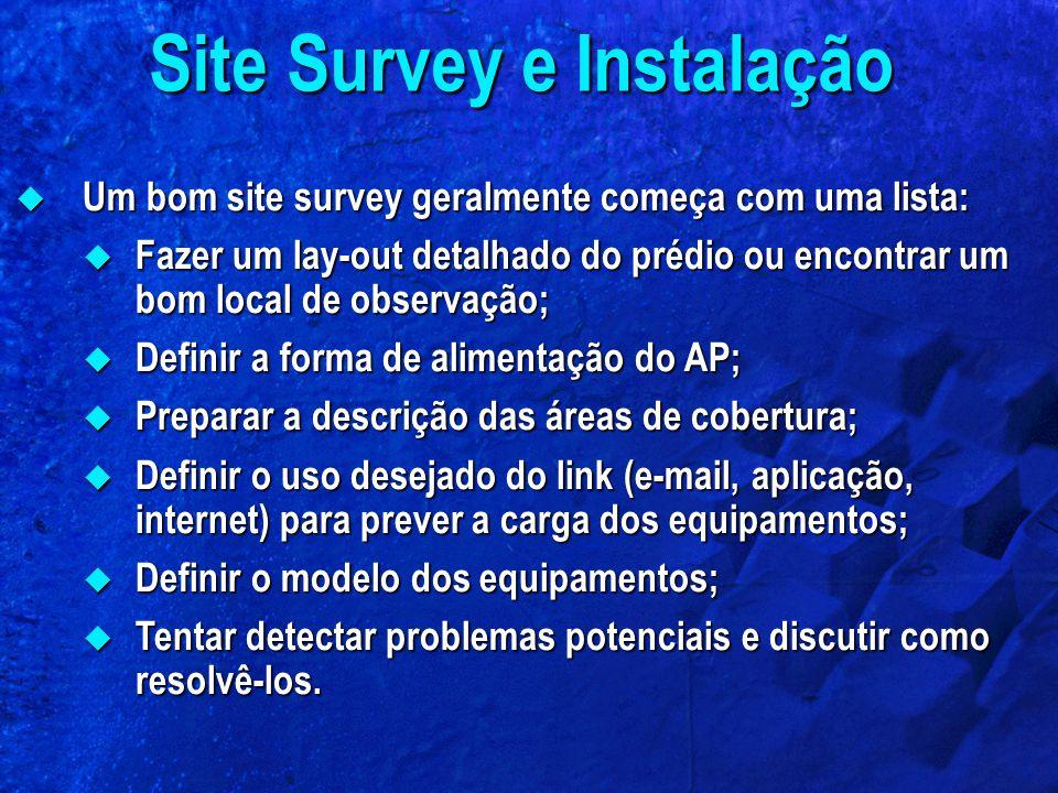 Um bom site survey geralmente começa com uma lista: Um bom site survey geralmente começa com uma lista: Fazer um lay-out detalhado do prédio ou encont