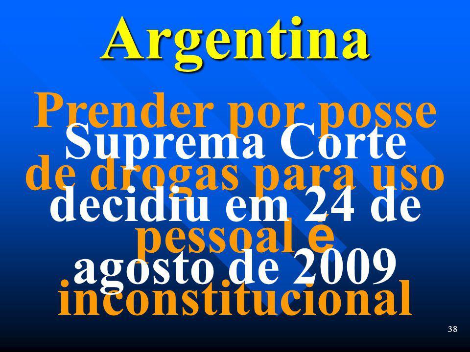 37 Para conter a corrupção da pol í cia Descriminalizou posse para uso pessoal de todas as drogas em 21 de agosto de 2009 M é xico