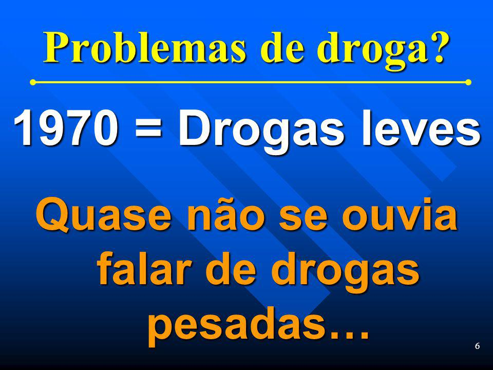 5 Mortes resultantes da cultura da droga 1970 = Menos provável do que Cair escada abaixo Engasgar-se com comida