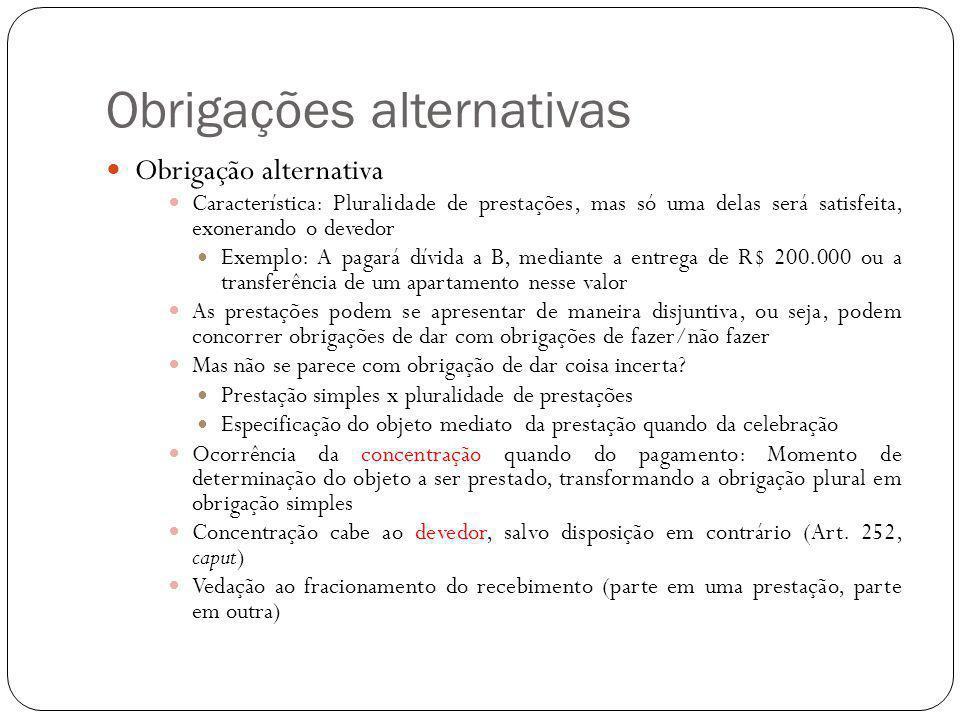 Obrigações alternativas Balanceamento da concentração nas prestações periódicas Relembrando a conceituação de prestação periódica Possibilidade de a cada período, prestar-se nova concentração (art.