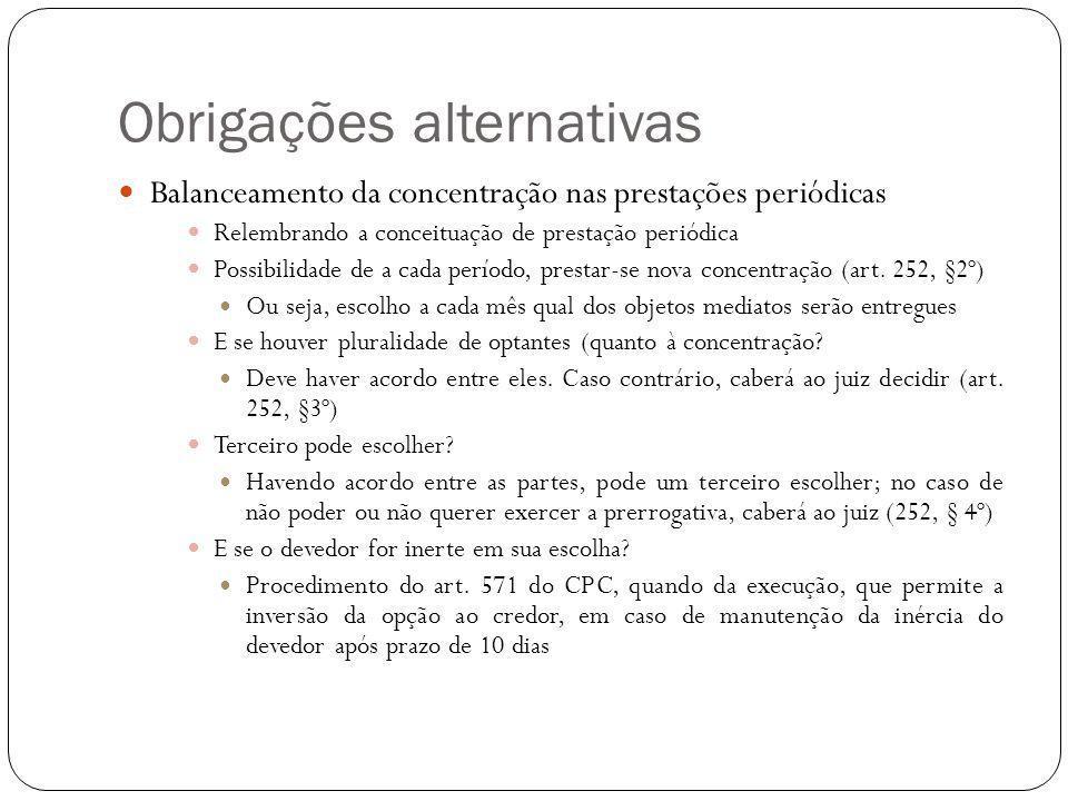 Obrigações alternativas Inexequibilidade das prestações Inexequibilidade de uma das prestações, quando cabível ao devedor a concentração (art.
