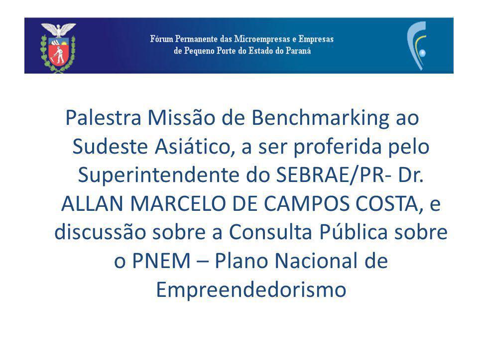 Palestra Missão de Benchmarking ao Sudeste Asiático, a ser proferida pelo Superintendente do SEBRAE/PR- Dr.