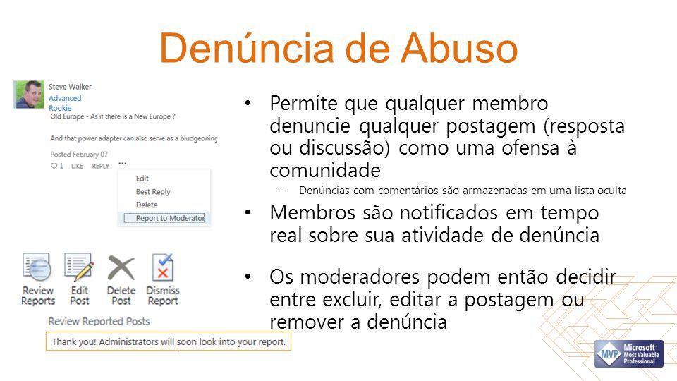 Denúncia de Abuso Permite que qualquer membro denuncie qualquer postagem (resposta ou discussão) como uma ofensa à comunidade – Denúncias com comentár