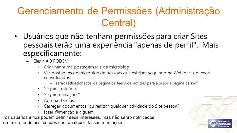 Gerenciamento de Permissões (Administração Central) Usuários que não tenham permissões para criar Sites pessoais terão uma experiência