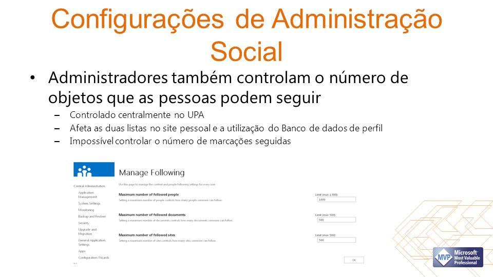 Configurações de Administração Social Administradores também controlam o número de objetos que as pessoas podem seguir – Controlado centralmente no UP