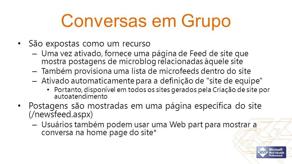 Conversas em Grupo São expostas como um recurso – Uma vez ativado, fornece uma página de Feed de site que mostra postagens de microblog relacionadas à