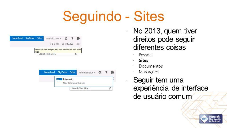 Seguindo - Sites No 2013, quem tiver direitos pode seguir diferentes coisas Pessoas Sites Documentos Marcações Seguir tem uma experiência de interface