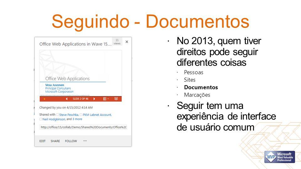 Seguindo - Documentos No 2013, quem tiver direitos pode seguir diferentes coisas Pessoas Sites Documentos Marcações Seguir tem uma experiência de inte