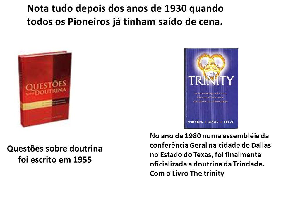 Questões sobre doutrina foi escrito em 1955 No ano de 1980 numa assembléia da conferência Geral na cidade de Dallas no Estado do Texas, foi finalmente