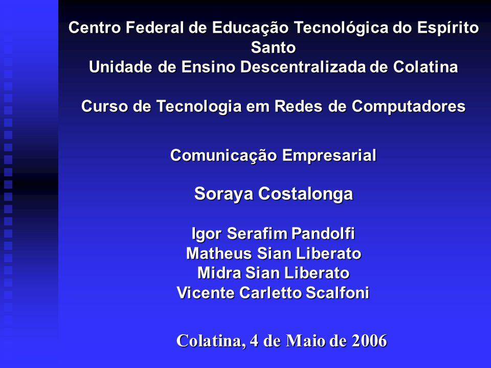 Centro Federal de Educação Tecnológica do Espírito Santo Unidade de Ensino Descentralizada de Colatina Curso de Tecnologia em Redes de Computadores Co
