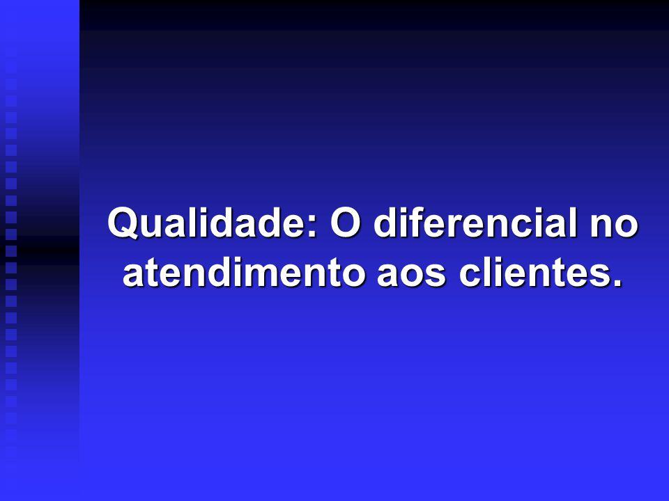 Qualidade: O diferencial no atendimento aos clientes.