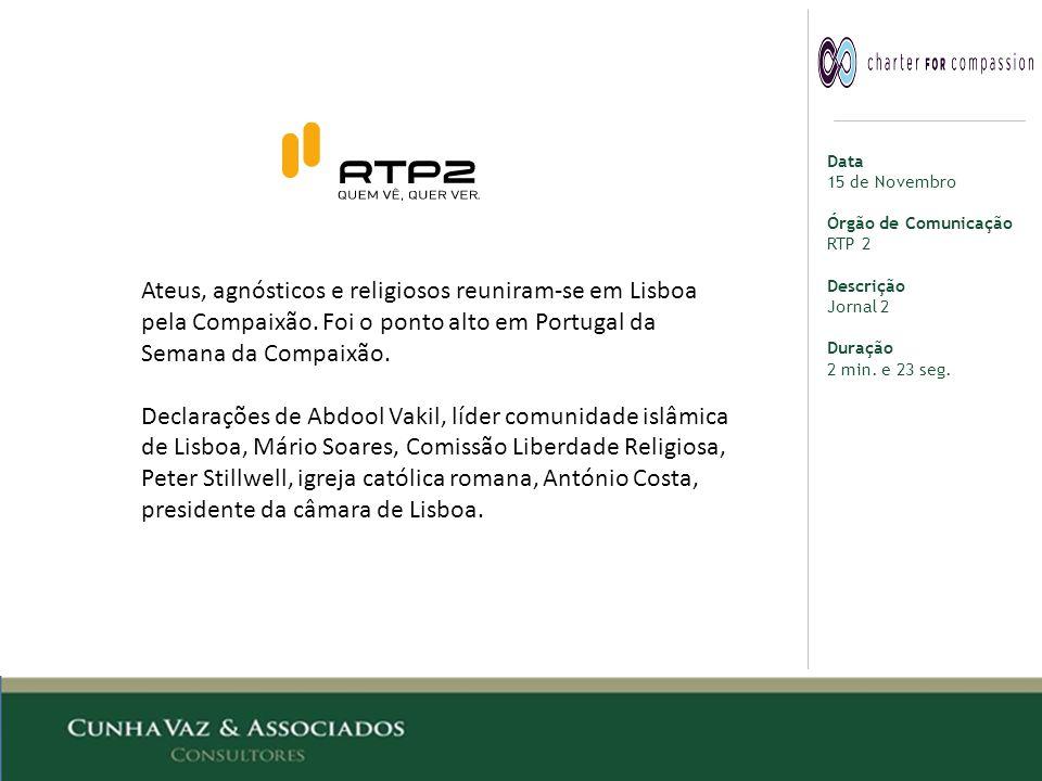 Data 15 de Novembro Órgão de Comunicação RTP 2 Descrição Jornal 2 Duração 2 min.
