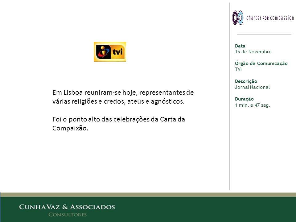 Data 15 de Novembro Órgão de Comunicação TVI Descrição Jornal Nacional Duração 1 min.