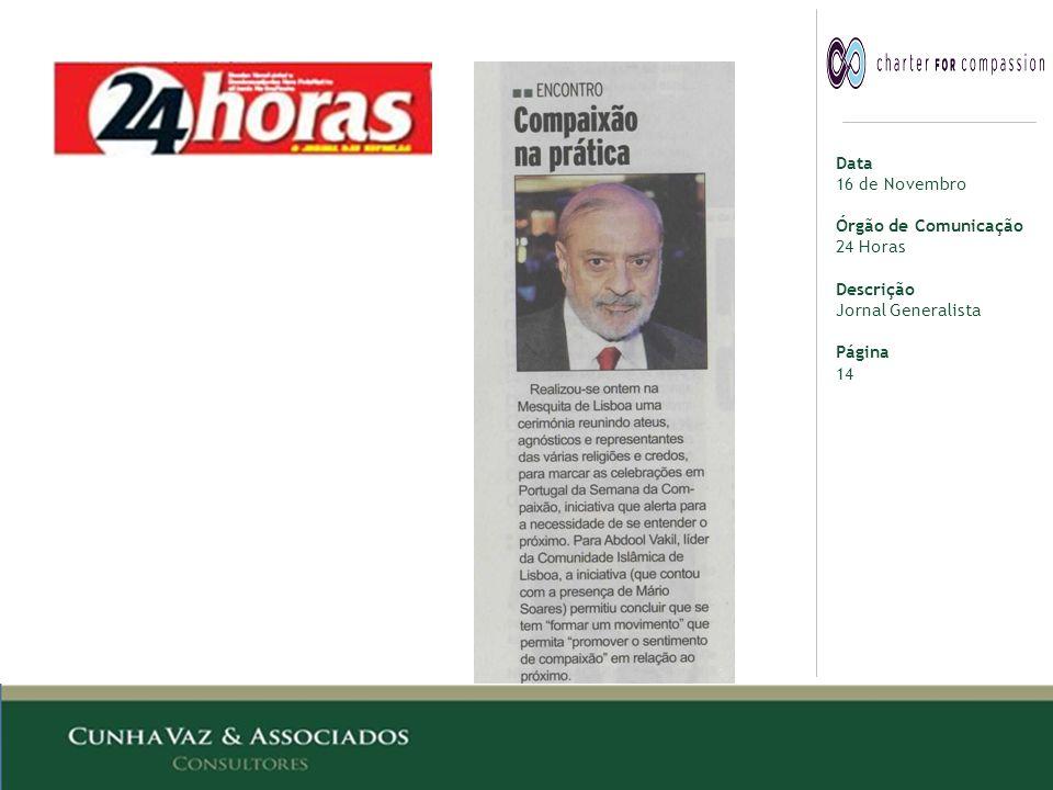 Data 16 de Novembro Órgão de Comunicação 24 Horas Descrição Jornal Generalista Página 14