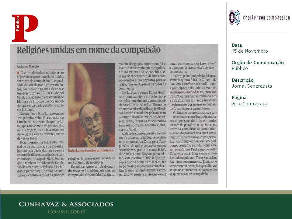 Data 15 de Novembro Órgão de Comunicação Público Descrição Jornal Generalista Página 20 + Contracapa