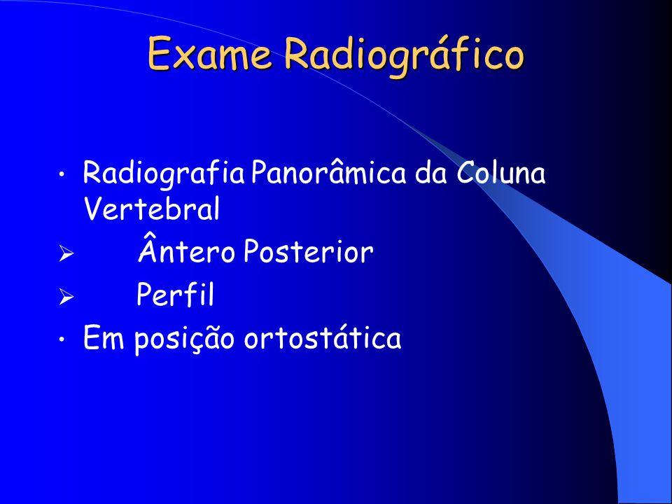 Exame Radiográfico Radiografia Panorâmica da Coluna Vertebral Ântero Posterior Perfil Em posição ortostática