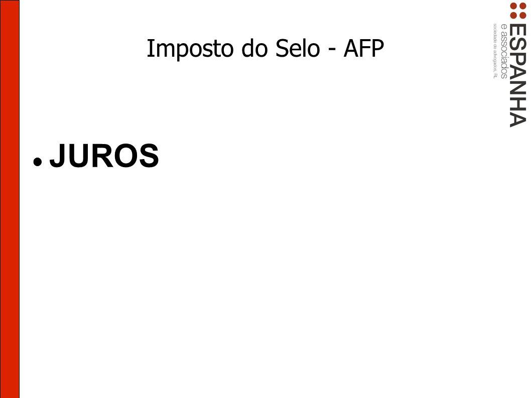 Imposto do Selo - AFP JUROS