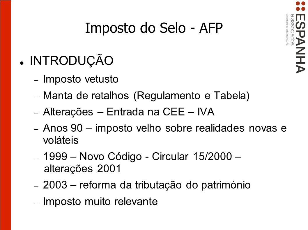 Imposto do Selo - AFP Obrigações declarativas e contabilísticas Declaração (anexo) na IES Contabilidade estruturada em ordem a permitir controle do imposto