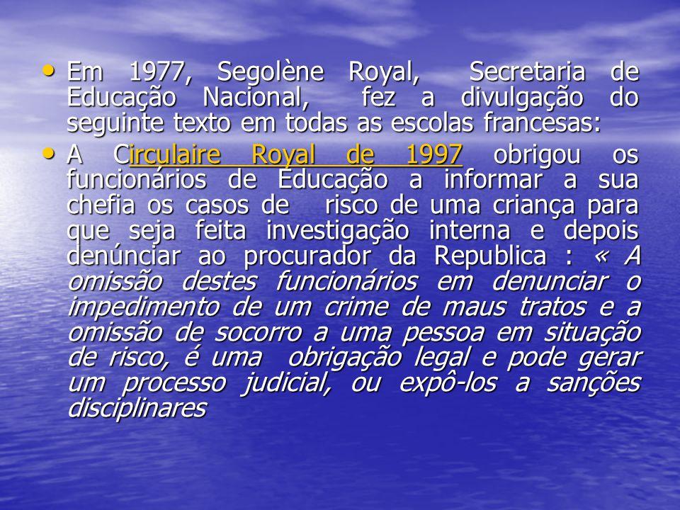Em 1977, Segolène Royal, Secretaria de Educação Nacional, fez a divulgação do seguinte texto em todas as escolas francesas: Em 1977, Segolène Royal, S