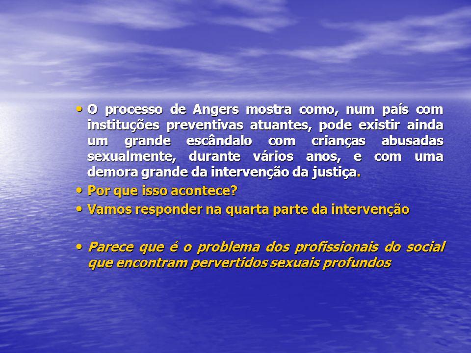 O processo de Angers mostra como, num país com instituções preventivas atuantes, pode existir ainda um grande escândalo com crianças abusadas sexualme