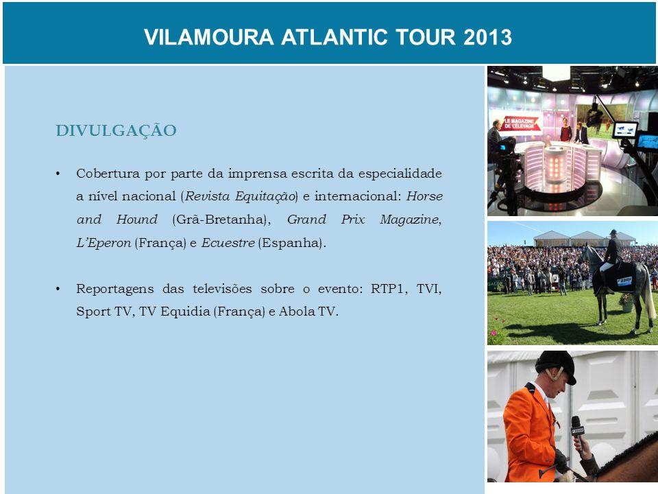 VILAMOURA ATLANTIC TOUR 2013 DIVULGAÇÃO Cobertura por parte da imprensa escrita da especialidade a nível nacional ( Revista Equitação ) e internaciona
