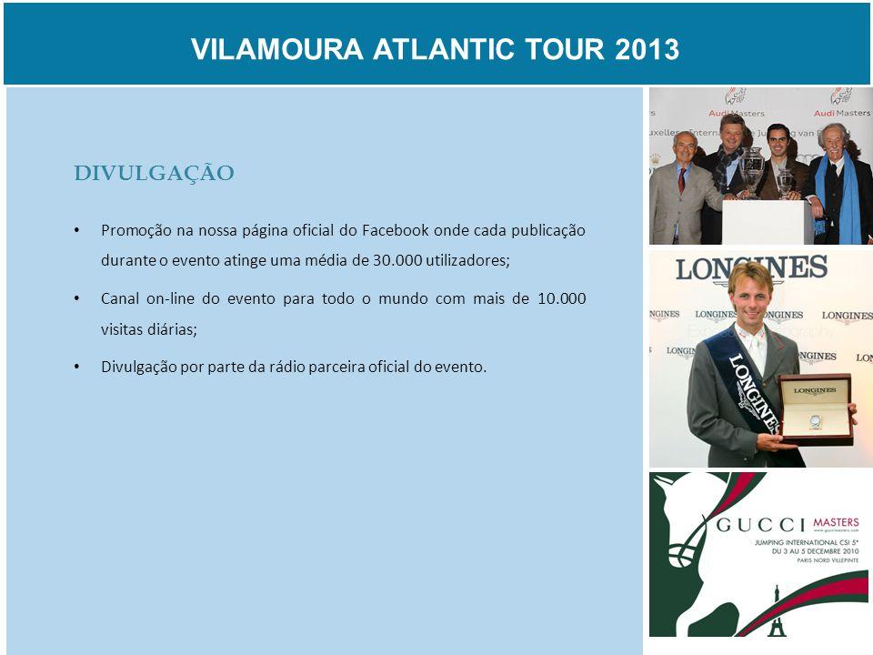VILAMOURA ATLANTIC TOUR 2013 DIVULGAÇÃO Promoção na nossa página oficial do Facebook onde cada publicação durante o evento atinge uma média de 30.000