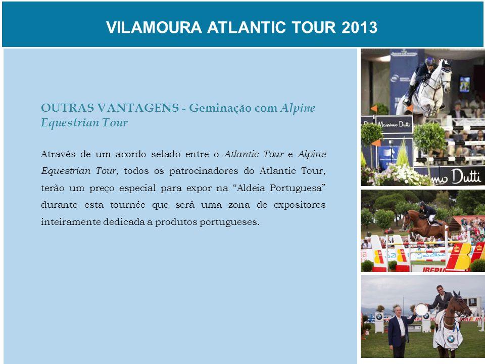 VILAMOURA ATLANTIC TOUR 2013 OUTRAS VANTAGENS - Geminação com Alpine Equestrian Tour Através de um acordo selado entre o Atlantic Tour e Alpine Equest