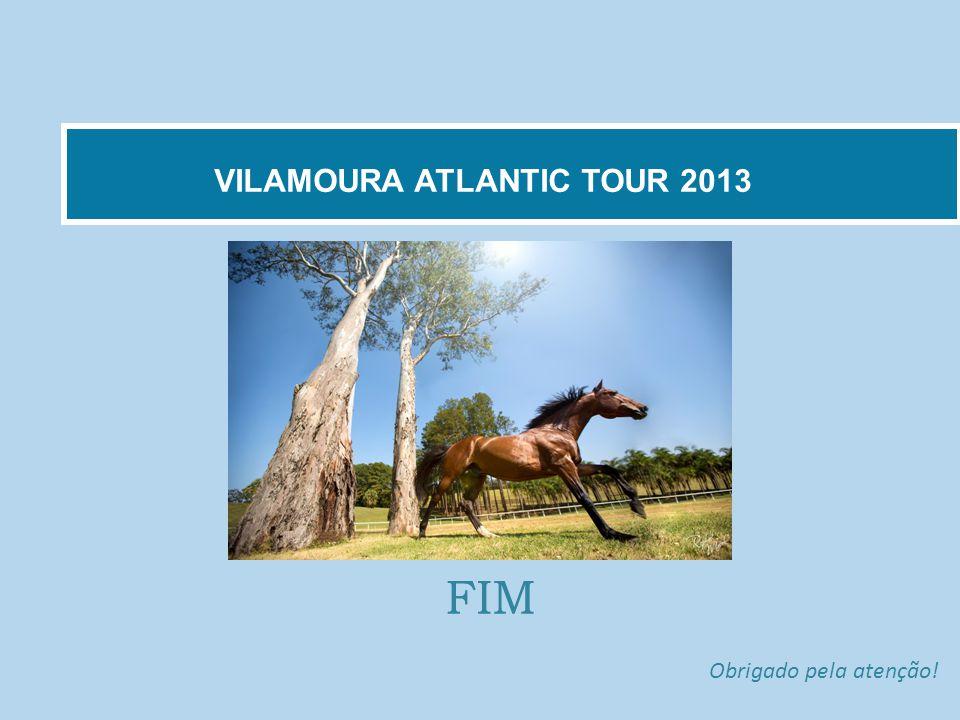 VILAMOURA ATLANTIC TOUR 2013 FIM Obrigado pela atenção!