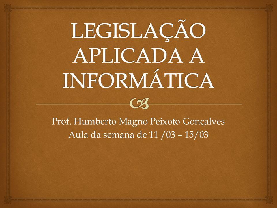 Prof. Humberto Magno Peixoto Gonçalves Aula da semana de 11 /03 – 15/03