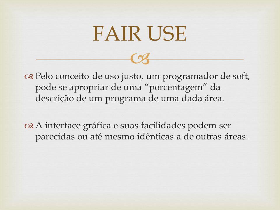 Pelo conceito de uso justo, um programador de soft, pode se apropriar de uma porcentagem da descrição de um programa de uma dada área.