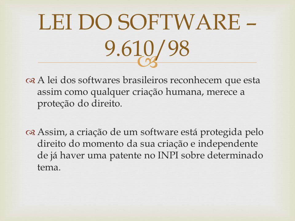 A lei dos softwares brasileiros reconhecem que esta assim como qualquer criação humana, merece a proteção do direito.