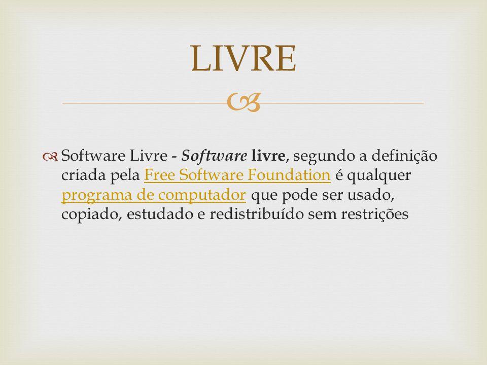 Software Livre - Software livre, segundo a definição criada pela Free Software Foundation é qualquer programa de computador que pode ser usado, copiado, estudado e redistribuído sem restriçõesFree Software Foundation programa de computador LIVRE