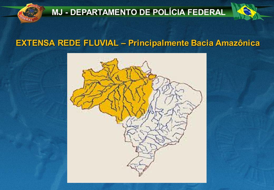 MJ - DEPARTAMENTO DE POLÍCIA FEDERAL EXTENSA REDE FLUVIAL – Principalmente Bacia Amazônica