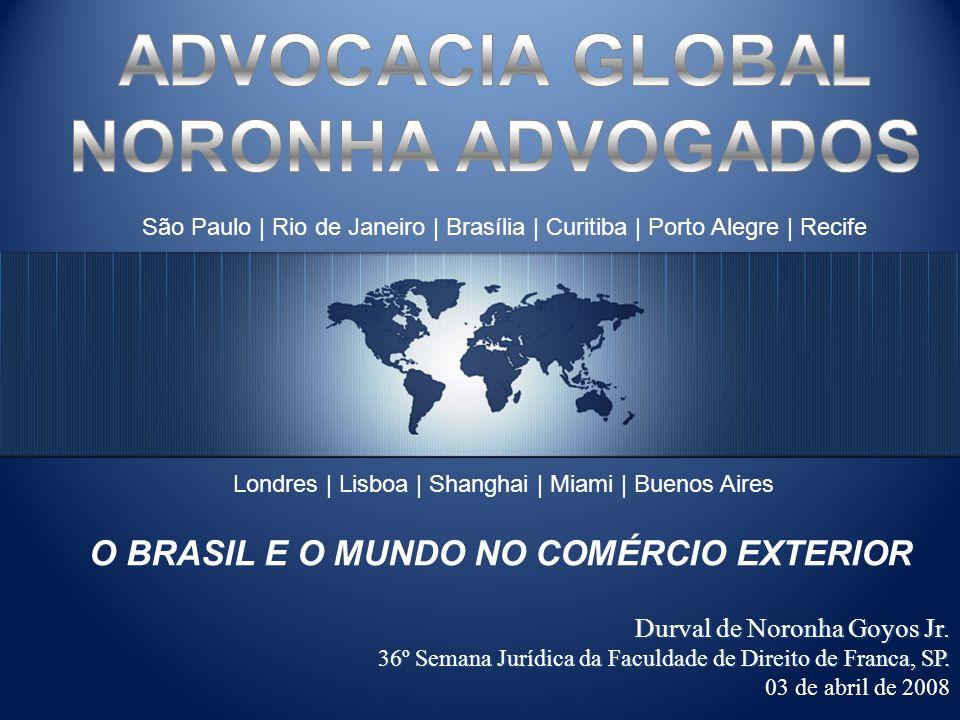 São Paulo | Rio de Janeiro | Brasília | Curitiba | Porto Alegre | Recife Londres | Lisboa | Shanghai | Miami | Buenos Aires Durval de Noronha Goyos Jr