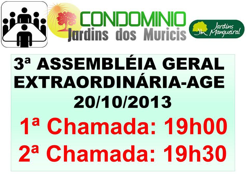 3ª ASSEMBLÉIA GERAL EXTRAORDINÁRIA-AGE 20/10/2013 1ª Chamada: 19h00 2ª Chamada: 19h30