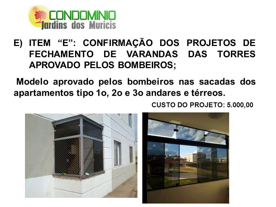 Modelo aprovado pelos bombeiros nas sacadas dos apartamentos tipo 1o, 2o e 3o andares e térreos.
