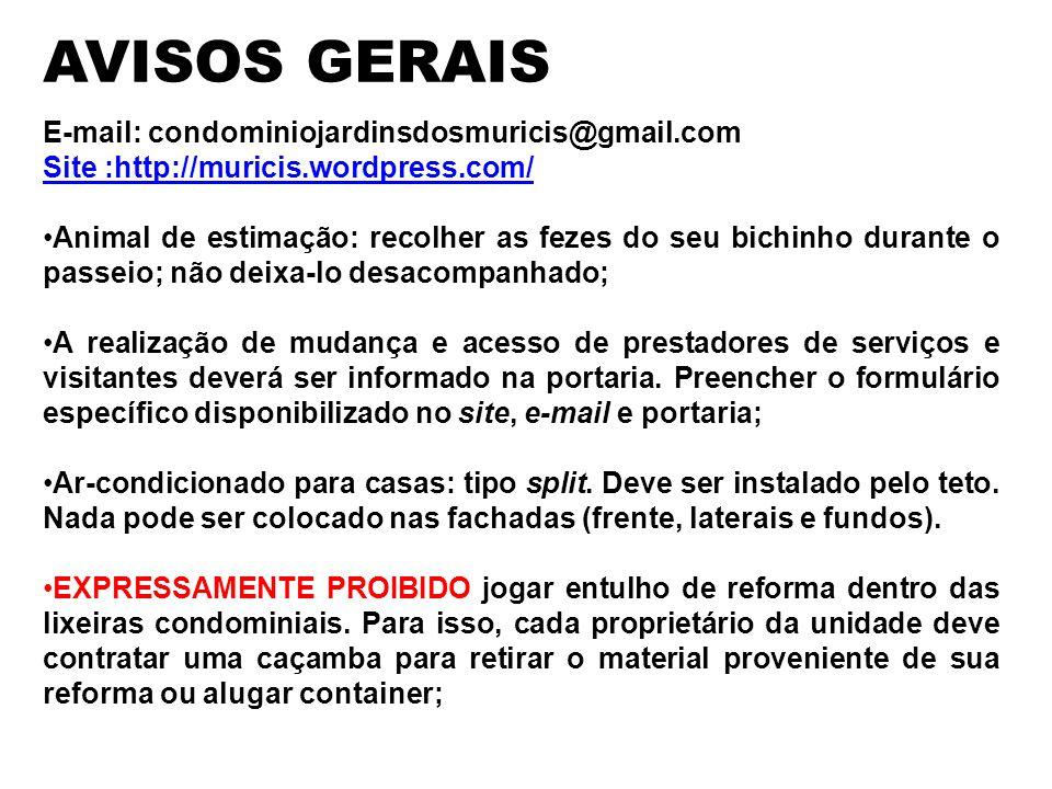 l17/05/13l37 E-mail: condominiojardinsdosmuricis@gmail.com Site :http://muricis.wordpress.com/ Animal de estimação: recolher as fezes do seu bichinho