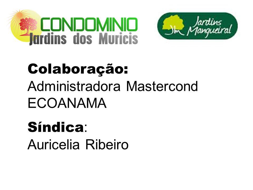 Colaboração: Administradora Mastercond ECOANAMA Síndica : Auricelia Ribeiro