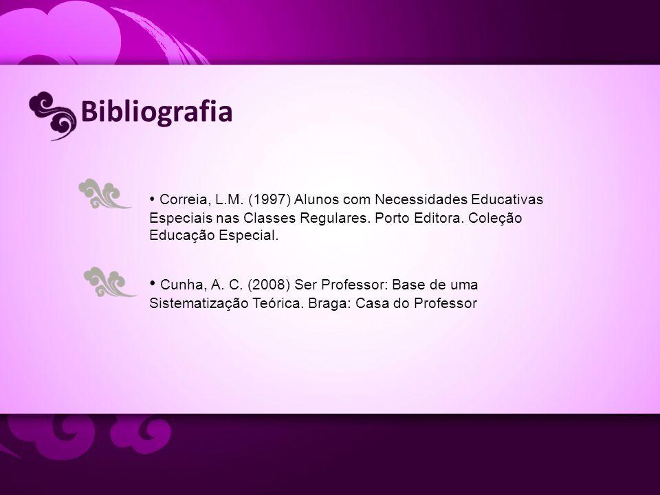 Correia, L.M. (1997) Alunos com Necessidades Educativas Especiais nas Classes Regulares. Porto Editora. Coleção Educação Especial. Cunha, A. C. (2008)