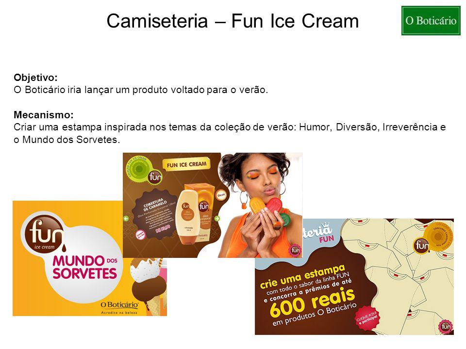 Camiseteria – Fun Ice Cream Objetivo: O Boticário iria lançar um produto voltado para o verão. Mecanismo: Criar uma estampa inspirada nos temas da col